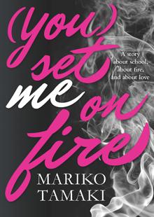 You Set me on fire - Mariko Tamaki
