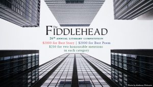 The Fiddlehead's 26th Annual Literary Contest @ The Fiddlehead | Fredericton | New Brunswick | Canada
