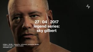 Never Apart Legends Series: Sky Gilbert @ Never Apart |  |  |